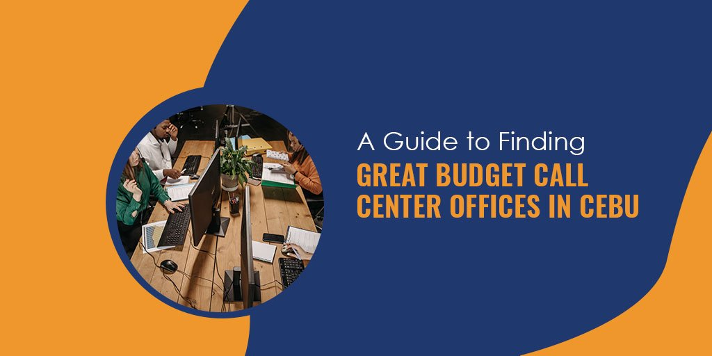 A Guide to Finding Great Budget Call Center Offices in Cebu