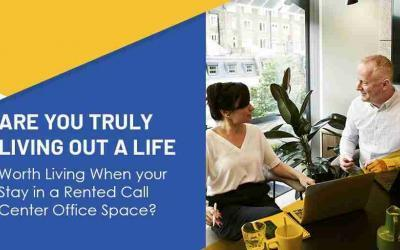 Living in a Call Center Office and How it Can Benefit You