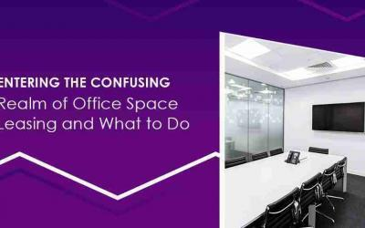 Enter the Realm of Office Space Leasing and Learn What to Do