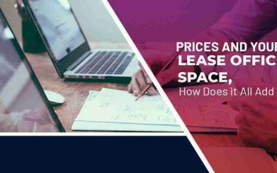 Prices and your Lease Office Space, How Does it All Add Up?