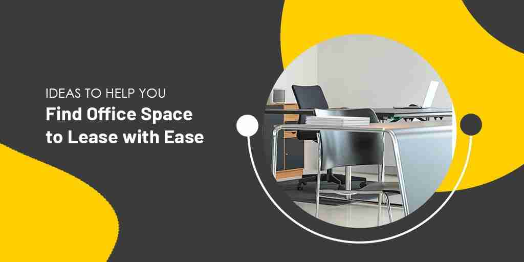 Ideas to help you Find Office Space to Lease with Ease