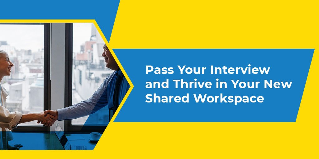 Pass Your Interview and Thrive in Your New Shared Workspace