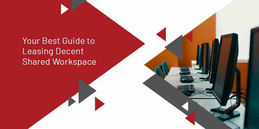 Your Best Guide to Leasing Decent Shared Workspace