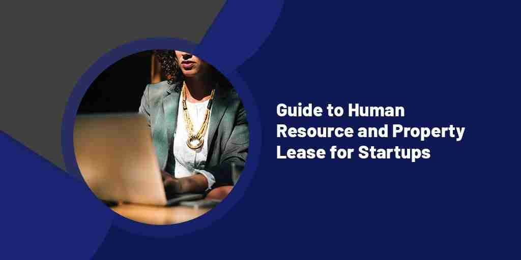 Guide to Human Resource and Property Lease for Startups