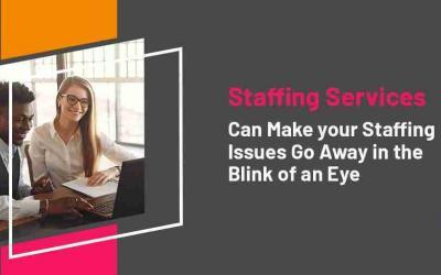Gain Good Employees When Investing in Staffing Services