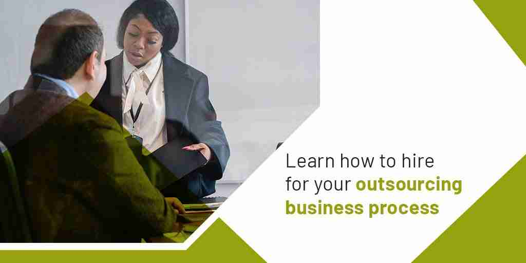 Learn how to hire for your outsourcing business process