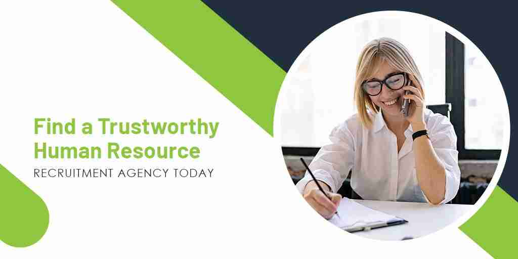 Find a Trustworthy Human Resource Recruitment Agency Today