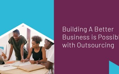 Building A Better Business is Possible with Outsourcing