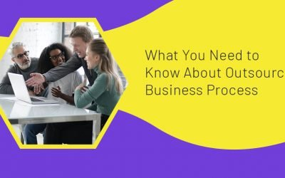 What You Need to Know About Outsourcing Business Process