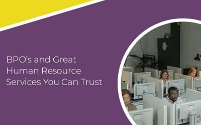 BPO's and Great Human Resource Services You Can Trust