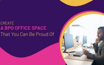Create A BPO Office Space That You Can Be Proud Of