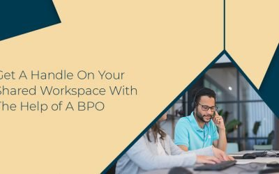 Get A Handle On Your Shared Workspace With The Help of A BPO