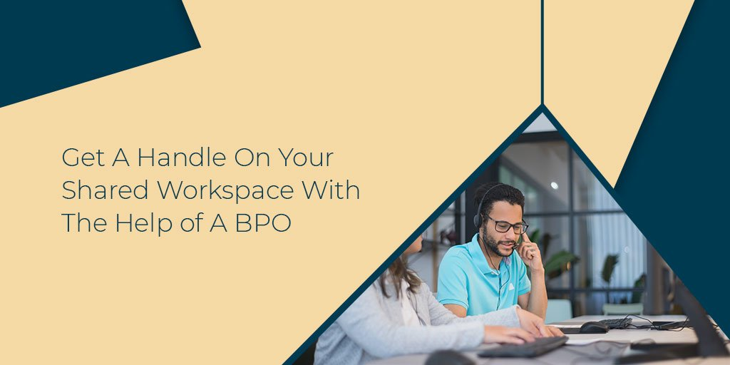 Get A Handle On Your Shared Workspace-With The Help of A BPO